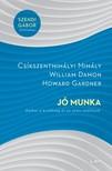 Csíkszentmihályi Mihály - Jó munka - Amikor a kiválóság és az etika találkozik [eKönyv: epub, mobi]<!--span style='font-size:10px;'>(G)</span-->