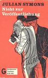 Julian Symons - Nicht zur Veröffentlichung [antikvár]