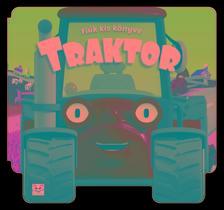 Fecske Csaba - Fiúk kis könyve. Traktor
