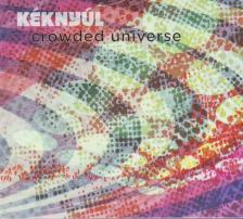 - CROWDED UNIVERSE CD - KÉKNYÚL