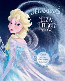 .- - Disney - Jégvarázs - Elza: Titkok könyve