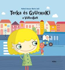 Hohol Ancsa - Terka és Gyurmuki a városban