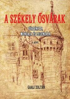 GAALI ZOLTÁN - A Székely ősvárak II. kötet