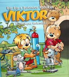 PRO JUNIOR KÖNYVKIADÓ - Bíp-Bíp a Bolondos Robot és Viktor Különleges Kalandjai