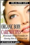 Faris Jennifer - Organic Body Care Recipes [eKönyv: epub, mobi]