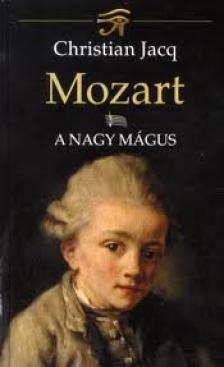 Christian JACQ - MOZART I. - A NAGY MÁGUS