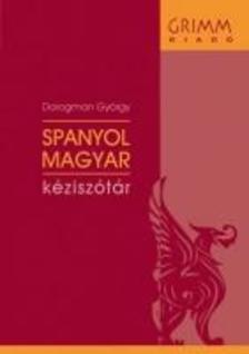 Dorogman György - SPANYOL-MAGYAR KÉZISZÓTÁR - LETÖLTHETŐ ELEKT. VERZIÓVAL
