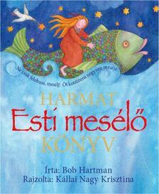 HARTMAN, BOB - Esti mesélő könyv - Öt kontinens 40 meséje