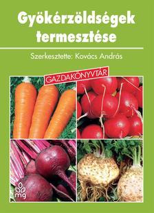 Kovács András - Gyökérzöldségek termesztése