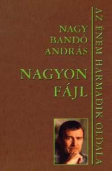 NAGY BANDÓ ANDRÁS - Nagyon fájl - Az énem harmadik oldala