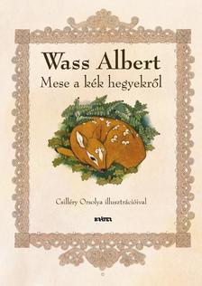 Wass Albert - Mese a kék hegyekről - Mesekönyv és foglakkoztató