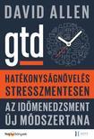 David Allen - Hatékonyságnövelés stresszmentesen - GTD<!--span style='font-size:10px;'>(G)</span-->