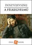 Dosztojevszkij - A félkegyelmű [eKönyv: epub, mobi]<!--span style='font-size:10px;'>(G)</span-->