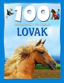 Camilla de la Bedoyere - 100 állomás 100 kaland  Lovak