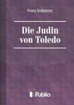 Grillparzer Franz - Die Juedin von Toledo [eKönyv: pdf,  epub,  mobi]