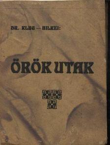 Klug József dr. - Örök utak [antikvár]