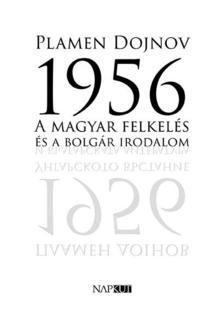 Plamen Dojnov - 1956 - A magyar felkelés és a bolgár irodalom