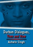 Ashwin Singh, Pranav Joshipura, Ralph Lawson - Durban Dialogues,  Then and Now [eKönyv: epub,  mobi]