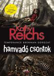 Kathy Reichs - Hamvadó csontok (Dr. Csont 10.)<!--span style='font-size:10px;'>(G)</span-->