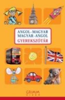 Hessky Regina- Iker Bertalan- Mozsárné Magay Eszter- P. Márkus Katalin - Angol-magyar Magyar-angol gyerekszótár