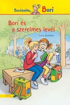 Julia Boehme - Bori és a szerelmes levél - Barátnőm, Bori