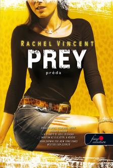 Rachel Vincent - PREY - PRÉDA - PUHA BORÍTÓS