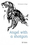 Ichigo Shinwano - Angel with a shotgun [eKönyv: epub,  mobi]
