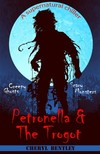 Bentley Cheryl - Petronella & The Trogot [eKönyv: epub,  mobi]