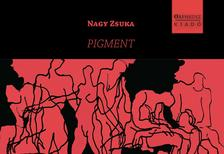 NAGY ZSUKA - PIGMENT