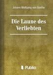 von Goethe Johann Wolfgang - Die Laune des Verliebten [eKönyv: pdf,  epub,  mobi]