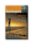KERESZTESI JÓZSEF - Hamisopera - kritikák 1999-2007<!--span style='font-size:10px;'>(G)</span-->