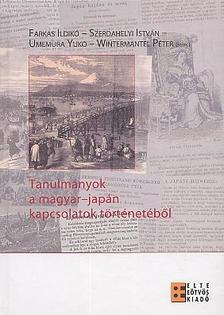 Farkas Ildikó (szerk.) -Bincsik Mónika (közrem.) -Basa Zsófi - Tanulmányok a magyar - japán kapcsolatok történetéből