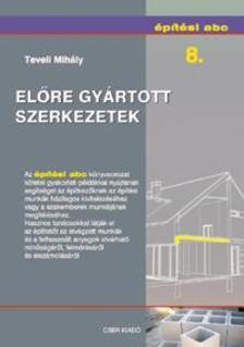 Teveli Mihály - Építési abc 8. - Előre gyártott szerkezetek