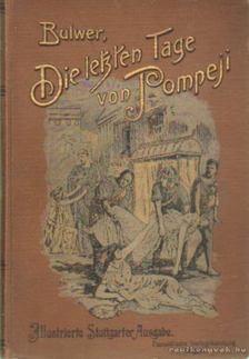 Bulwer, E. G. - Die Letzte Tage von Pompeji [antikvár]