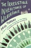 TORDAY, PAUL - The Irresistible Inheritance of Wilberforce [antikvár]