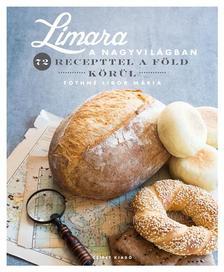 Tóthné Libor Mária - Limara a nagyvilágban, 72 recepttel a Föld körül