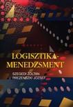 Szegedi Zoltán - Prezenszki József - Logisztika-menedzsment [eKönyv: pdf]<!--span style='font-size:10px;'>(G)</span-->
