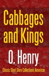 O HENRY - Cabbages and Kings [eKönyv: epub,  mobi]