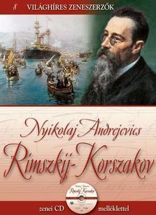 . - Világhíres zeneszerzők 8. - Nyikolaj Andrejevics Rimszkij-Korszakov