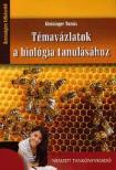 KLEININGER TAMÁS - 81538 TÉMAVÁZLATOK A BIOLÓGIA TANULÁSÁHOZ