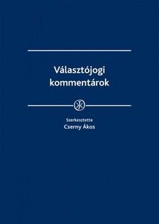 Ákos (szerk.) Cserny - Választójogi kommentárok [eKönyv: epub, mobi]