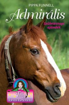 Pippa Funnell - Tilly lovas történetei 2. - Admirális - Születésnapi ajándék