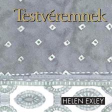 Helen Exley - TESTVÉREMNEK - HELEN EXLEY AJÁNDÉKKÖNYVEK -