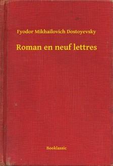 Dostoyevsky Fyodor Mikhailovich - Roman en neuf lettres [eKönyv: epub, mobi]