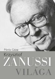 Pörös Géza - Krzysztof Zanussi világa