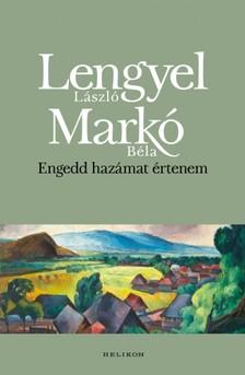 Lengyel László-Markó Béla - Engedd hazámat értenem [eKönyv: epub, mobi]
