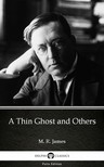 Delphi Classics M. R. James, - A Thin Ghost and Others by M. R. James - Delphi Classics (Illustrated) [eKönyv: epub,  mobi]