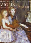 - MUSIC FROM THE ROMANTIC ERA,  RECITAL PIECES FOR VIOLIN & PIANO
