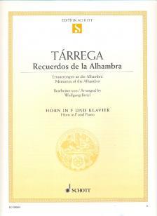 TARREGA - RECUERDOS DE LA ALHAMBRA FÜR HORN IN F UND KLAVIER BEARBEITET VON WOLFGANG BIRTEL