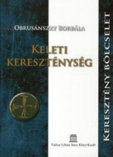 OBRUSÁNSZKY BORBÁLA - Keleti kereszténység